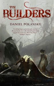 Daniel Polansky - The Builders