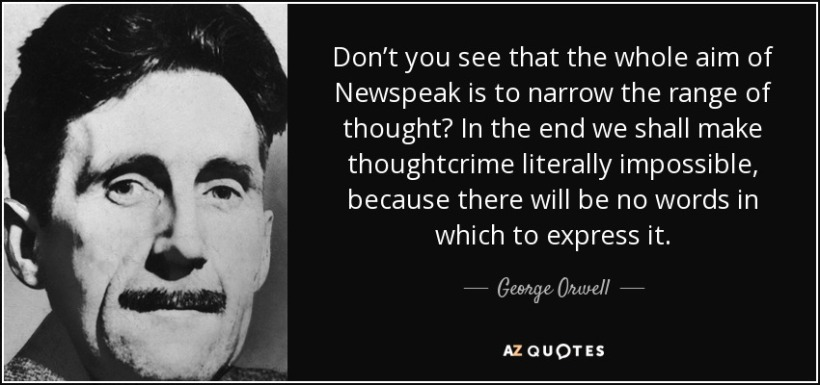 quote-don-t-you-see-that-the-whole-aim-of-newspeak-is-to-narrow-the-range-of-thought-in-the-george-orwell-40-99-07