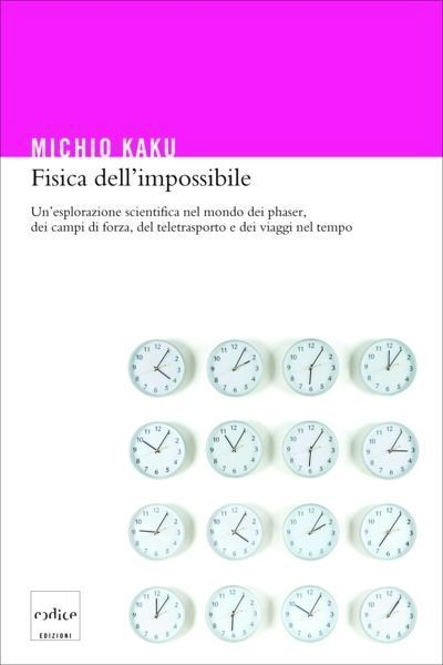 Michio Kaku – Fisica dell'impossibile