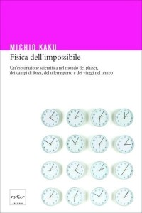 fisica-dell-impossibile-60df36510262852dd25a42dfa7ff0a3d8