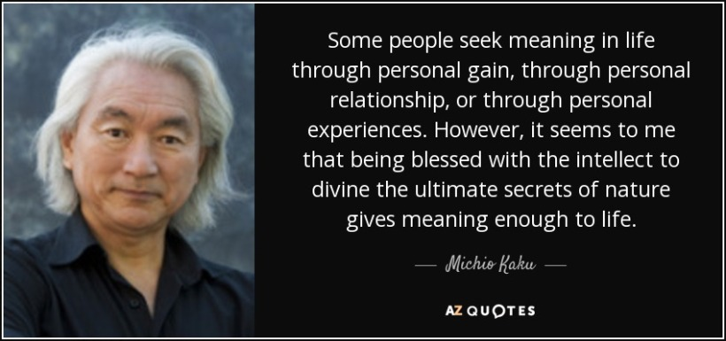 quote-some-people-seek-meaning-in-life-through-personal-gain-through-personal-relationship-michio-kaku-37-80-65