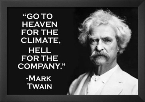 go-to-heaven-for-climate-hell-for-company-mark-twain-quote-poster